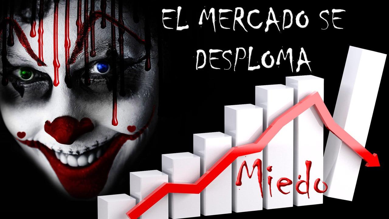 El mercado se desploma #MIEDO#